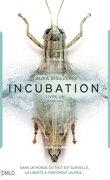 Incubation, livre 1