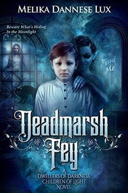 "Couverture du livre : (Dwellers of Darkness, Children of Light #1) : ""Deadmarsh Fey"""