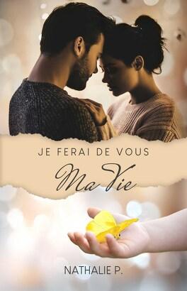 Couverture du livre : Je ferai de vous ma vie