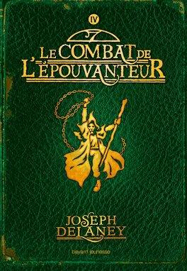 Couverture du livre : L'Épouvanteur, Tome 4 : Le Combat de l'Épouvanteur