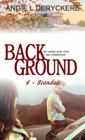 Background, Tome 6 : Scandale