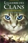 couverture La Guerre des Clans, Cycle 5 : L'Aube des Clans, Tome 3 : La Première bataille