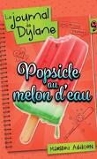 Le journal de Dylane, Tome 9: Popsicle au melon d'eau