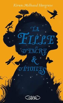 Couverture du livre : La Fille d'encre & d'étoiles