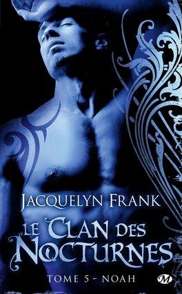 Couverture du livre : Le Clan des Nocturnes, Tome 5 : Noah