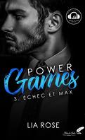 Power Games, Tome 3 : Échec et Max
