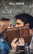 Unexpected Love, Tome 1 : À la folie !