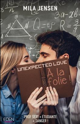 Couverture du livre : Unexpected Love T1, À la folie !