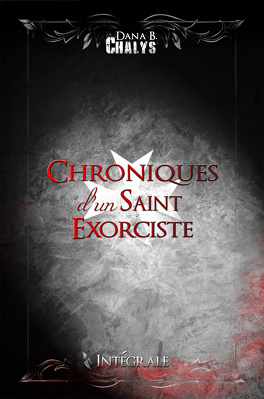 Couverture du livre : Chroniques d'un Saint Exorciste : Intégrale