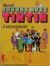 Jouons avec Tintin, à Moulinsart