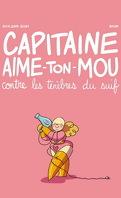 Capitaine Aime-ton-Mou contre les ténèbres du suif