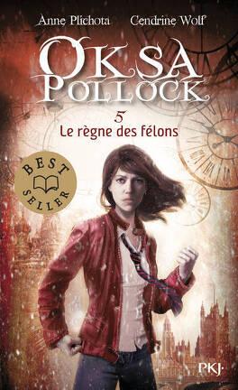 Couverture du livre : Oksa Pollock, Tome 5 : Le Règne des félons