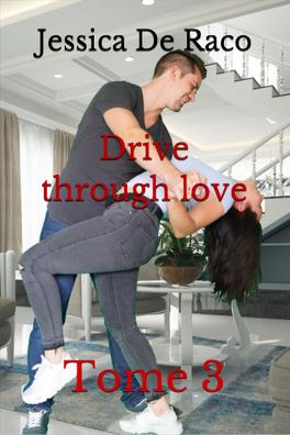 Couverture du livre : Drive through love, tome 3