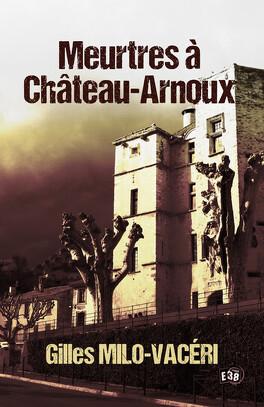 Couverture du livre : Meurtres à château-Arnoux, Tome 1 : Automne sanglant