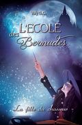 L'École des Bermudes, Tome 1 : La Fille du chasseur