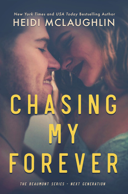 Couverture du livre : The Beaumont : Next Generation, Tome 3 : Chasing My Forever