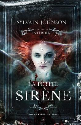 Couverture du livre : Les Contes interdits : La Petite Sirène