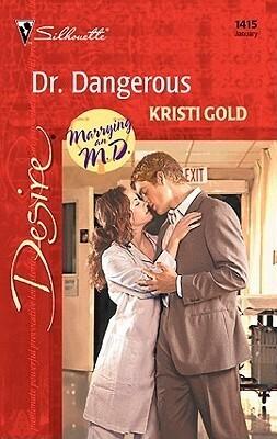 Couverture du livre : Marrying an M.D., Tome 1 : Dr. Dangerous