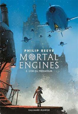 Couverture du livre : Mortal Engines, Tome 2 : L'Or du prédateur