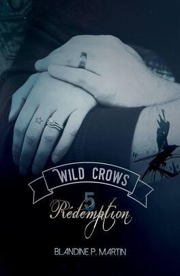 Couverture du livre : Wild Crows, Tome 5 : Rédemption