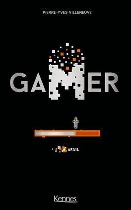 Couverture du livre : Gamer, Tome 6 : #Fail