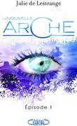 La Nouvelle Arche, Tome 1