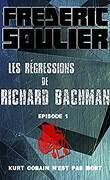 Les régressions de Richard Bachman, épisode 1: Kurt Cobain n'est pas mort