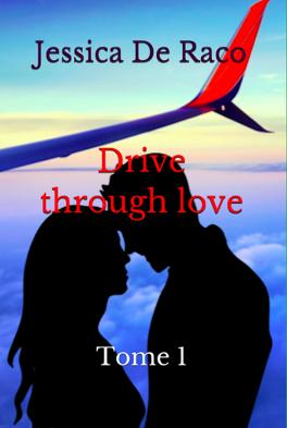 Couverture du livre : Drive through love, tome 1