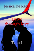 Drive through love, tome 1