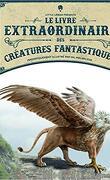 Le Livre extraordinaire des Créatures Fantastiques