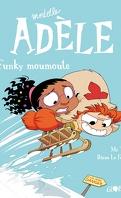 Mortelle Adèle, tome 15 : Funky moumoute