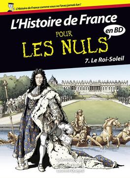 Couverture du livre : L'histoire de France pour les Nuls en BD, tome 7 : Le Roi-Soleil