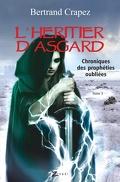 Chroniques des prophéties oubliées, Tome 3 : L'héritier d'Asgard