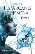 Les Arcanes d'Hemera, Tome 2