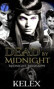 Midnight, Mississippi, Tome 3 : Dead by Midnight