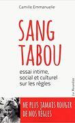 Sang tabou - Essai intime, social et culturel sur les règles