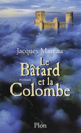 Couverture du livre : Le Bâtard et la Colombe