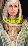 Libère-toi cyborg ! le pouvoir transformateur de la science-fiction féministe