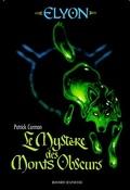 Elyon, Tome 1 : Le Mystère des Monts Obscurs