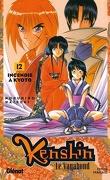 Kenshin le vagabond, tome 12 : Incendie à Kyôto