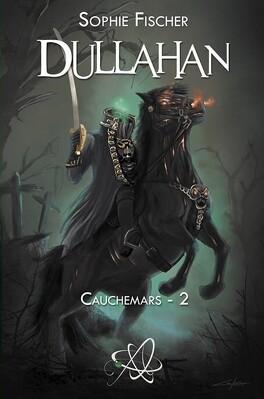 Couverture du livre : Cauchemars, Tome 2 : Dullahan