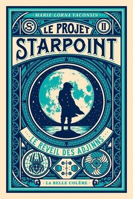 Couverture du livre : Le Projet Starpoint, Tome 2 : Le Réveil des Adjinns