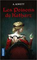 Chroniques de la terre d'Airain, Tome 1: Les poisons de Katharz
