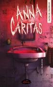 Anna Caritas, Tome 2 : Les Damnés