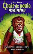 Chair de poule, Monsterland, Tome 3 : Comment j'ai rencontré mon monstre