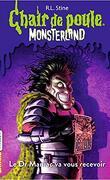 Chair de poule, Monsterland, Tome 5 : Le Dr. Maniac va vous recevoir
