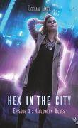 Hex in the City, Épisode 3 : Halloween Blues