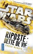 Star Wars : Riposte, Tome 2 : Dette de vie
