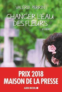 Couverture du livre : Changer l'eau des fleurs