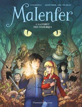 Couverture du livre : Malenfer (BD), Tome 1 : La Forêt des Ténèbres